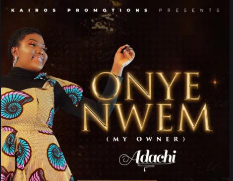 download mp3: Adachi – Onye Nwem