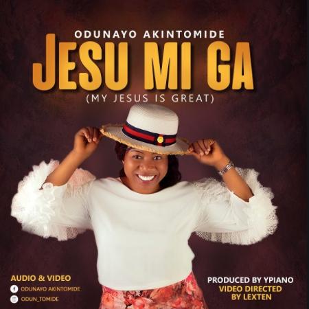 DOWNLOAD MP3: Odunayo Akintomide – Jesu Mi Ga