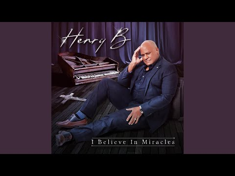 Henry Benjamin - I Believe In Miracles
