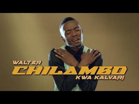 Walter Chilambo – Kwa Kalvari