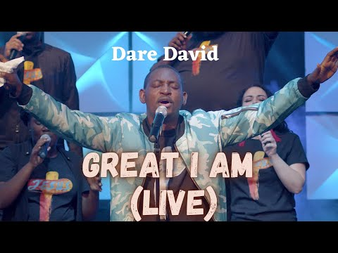 Dare David - Great I Am (Live)